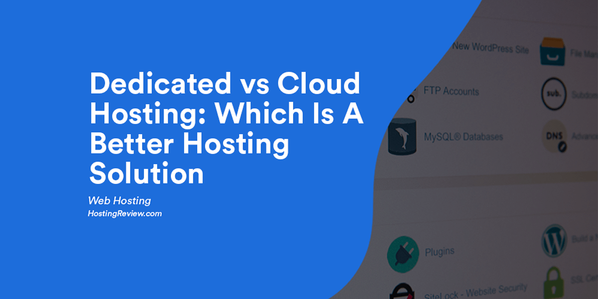 Dedicated vs Cloud Hosting Which Is A Better Hosting Solution