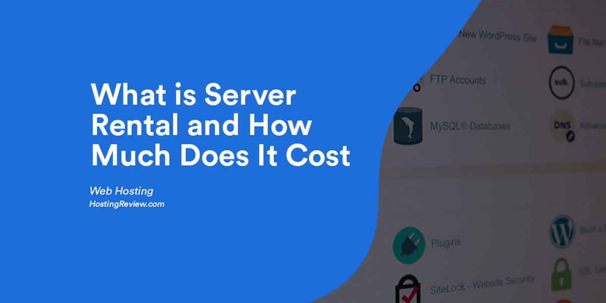 What is Server Rental and How Much Does It Cost